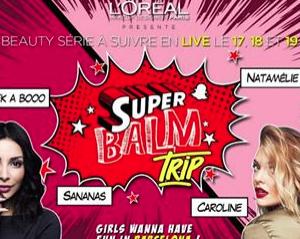 Super balm trip caroline receveur L'oréal Paris
